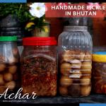 Handmade pickles in Bhutan