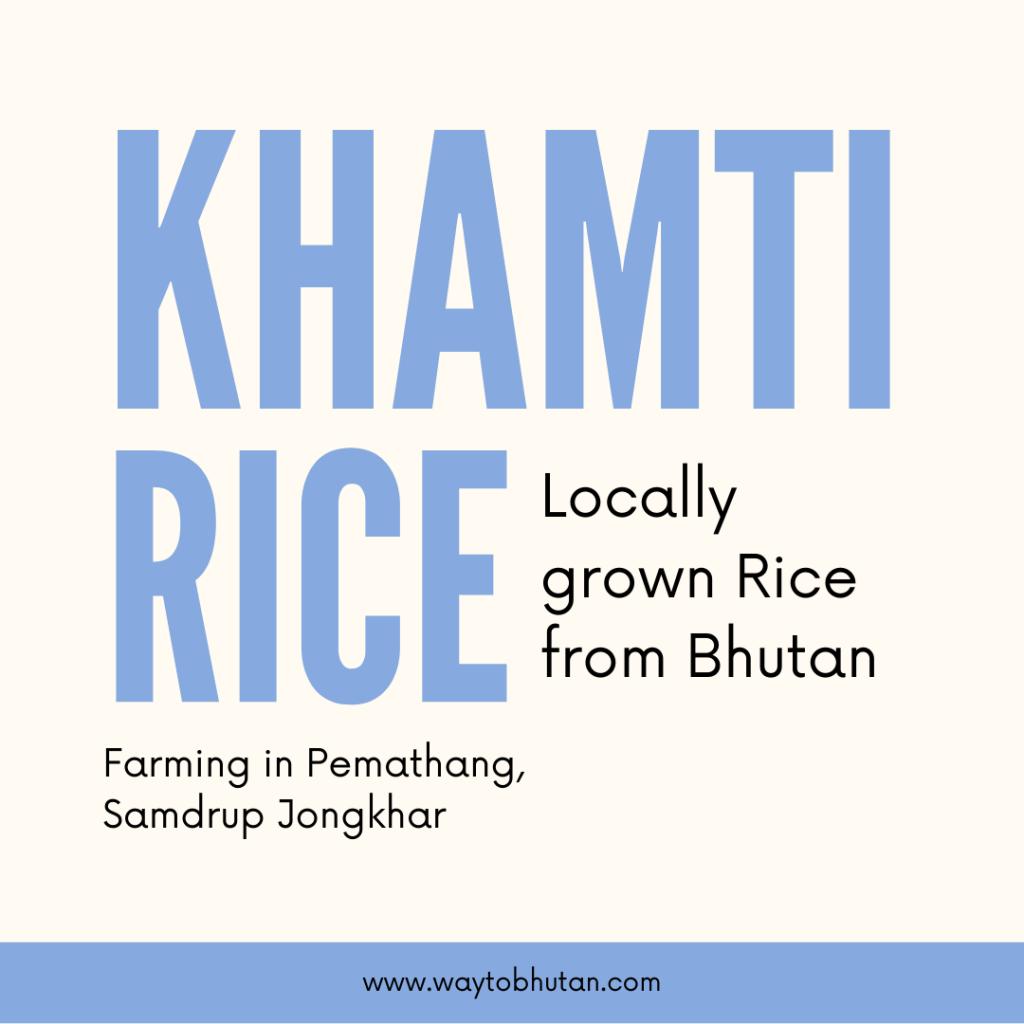 Khamti Rice - Locally grown Rice from Bhutan